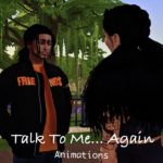Talk To Me… Again Animations